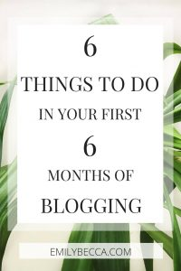 6 things to do in your first 6 months of blogging